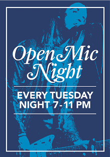 Open mic night every Tuesday night between 7 and 11pm